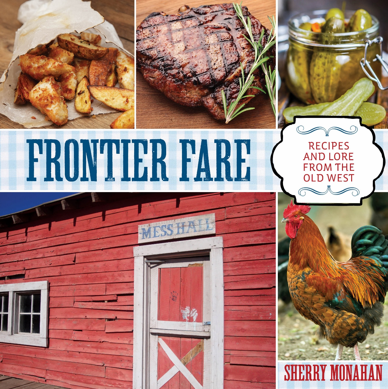 Real food traveler frontier fare more lore than cookbook real frontier fare recipes and lore from the old west by sherry monahan combines history written accounts and recipes into a fun book that will satisfy old forumfinder Choice Image